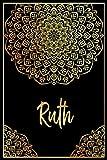 Ruth: Cuaderno de notas Nombre personalizado Ruth, El mejor Regalo de cumpleaños o Navidad o San Valentin o acción de gracias para la esposa, mamá, hermana, hija-Diseño: floral,110 páginas rayadas.