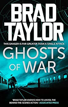 Ghosts of War: A gripping military thriller from ex-Special Forces Commander Brad Taylor (Taskforce Book 10) by [Brad Taylor]