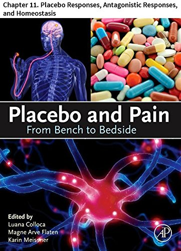 Placebo and Pain: Chapter 11. Placebo Responses, Antagonistic Responses, and Homeostasis (English Edition)