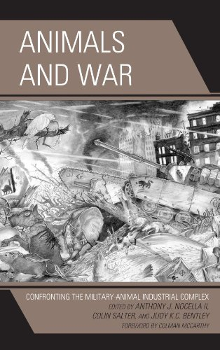 Animals and War: Confronting the Military-Animal Industrial Complex (Critical Animal Studies and Theory) (English Edition)