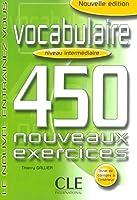 Vocabulaire: 450 Nouveaux Exercices - Nouvelle Edition