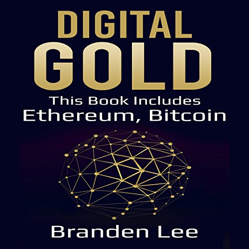 Digital Gold: This Book Includes - Ethereum, Bitcoin cover art