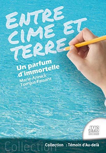 Entre cime et Terre: Un parfum d'immortelle (French Edition)