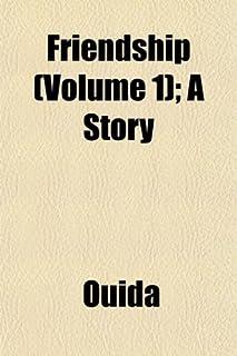 Friendship (Volume 1); A Story