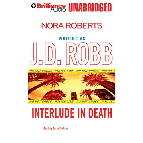 Interlude in Death     In Death, Book 12.5              Written by:                                                                                                                                 J. D. Robb                               Narrated by:                                                                                                                                 Susan Ericksen                      Length: 3 hrs and 23 mins     2 ratings     Overall 5.0