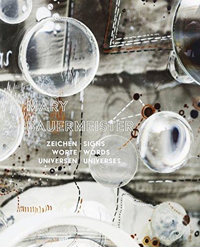 Mary Bauermeister: Zeichen, Worte, Universen - Signs, Words, Universes