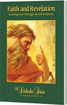 Faith and Revelation: Knowing God Through Sacred Scripture, Parish Edition - Book  of the Didache Series: Parish Edition