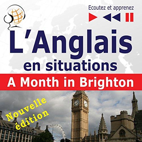 Couverture de L'Anglais en situations - nouvelle édition - A Month in Brighton. 16 thématiques au niveau B1