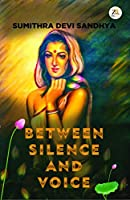 Between Silence And Voice