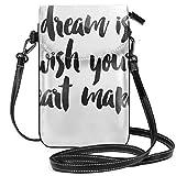 A Dream is A Wish - Bolsa bandolera pequeña para teléfono celular, cartera con correa ajustable para mujer