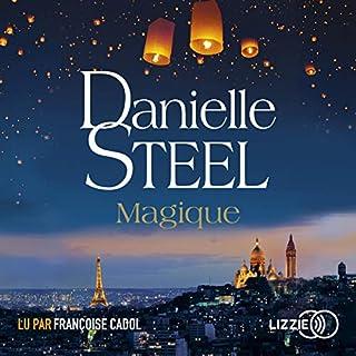 Magique                   De :                                                                                                                                 Danielle Steel                               Lu par :                                                                                                                                 Françoise Cadol                      Durée : 8 h et 32 min     7 notations     Global 4,3