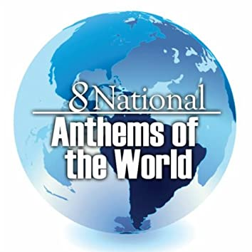 8 Best National Anthems of the World