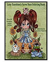 Lacy Sunshine's Farm Days Coloring Book: Whimsical Fun Country Farm Animals and Friends (Lacy Sunshine Coloring Books)