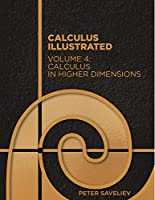 Calculus Illustrated. Volume 4: Calculus in Higher Dimensions Front Cover