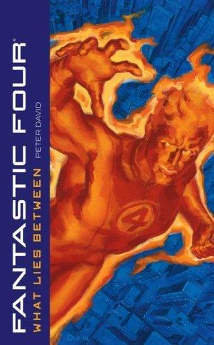 Fantastic Four: What Lies Between (Fantastic Four (Pocket)) by David, Peter (2007) Mass Market Paperback