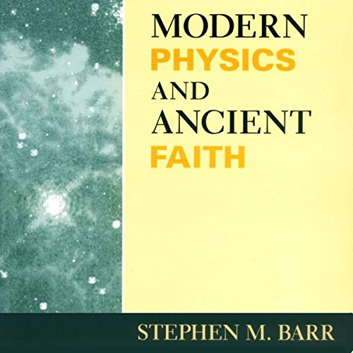Modern Physics and Ancient Faith audiobook cover art