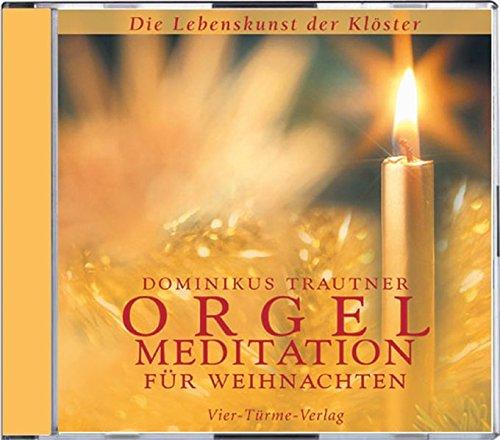Orgelmeditationen für Weihnachten. CD: Die Lebenskunst der Klöster