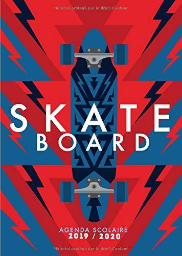 Agenda Scolaire 2019 2020 Skateboard: Agenda Scolaire et agenda semainier pour l'année scolaire 2019/2020 | Août 2019 à Août 2020 | format A5 | bleu rouge (French Edition)