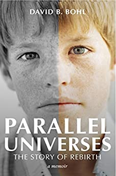 Parallel Universes: The Story of Rebirth by [David B. Bohl]