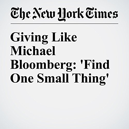 Giving Like Michael Bloomberg: 'Find One Small Thing' audiobook cover art