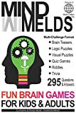295 Fun Brain Teasers, Logic/Visual Puzzles, Trivia Questions, Quiz Games and Riddles: MindMelds Volume 2, World Edition - Fun Diversions for Your ... Logic Puzzles, Riddles & Trivia Games)