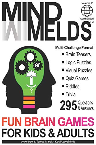 Compare Textbook Prices for 295 Fun Brain Teasers, Logic/Visual Puzzles, Trivia Questions, Quiz Games and Riddles: MindMelds Volume 2, World Edition - Fun Diversions for Your ... Logic Puzzles, Riddles & Trivia Games  ISBN 9781777537821 by Marek, Teresa,Marek, Andrew