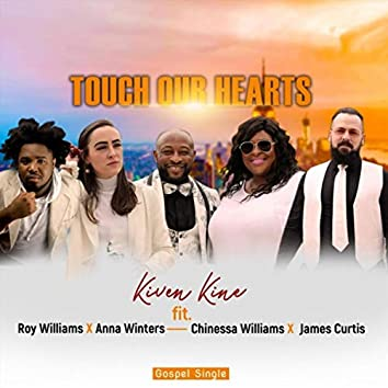 Touch Our Hearts (feat. James Curtis, Anna Winters, Chinessa Williams & Roy Williams)