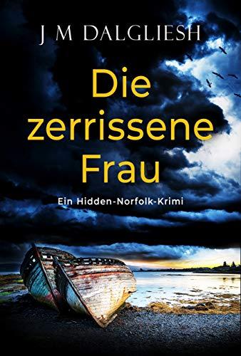 Die zerrissene Frau: Ein Hidden-Norfolk-Krimi (Buch 3)