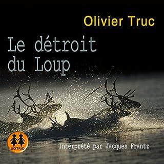 Le détroit du loup     Klemet Nango et Nina Nansen 2              De :                                                                                                                                 Olivier Truc                               Lu par :                                                                                                                                 Jacques Frantz                      Durée : 15 h et 15 min     39 notations     Global 4,4