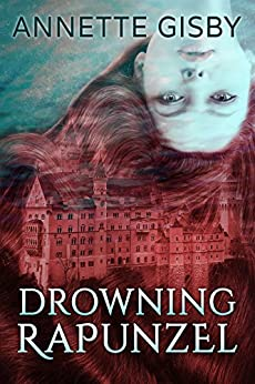Drowning Rapunzel by [Annette Gisby]