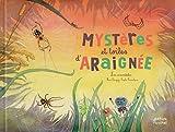 Mystères et toiles d'araignée ! (Coll. ohe la science !): LES ARANEIDES