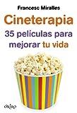 Cineterapia: 35 películas para mejorar tu vida (Oniro juvenil)