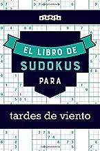 El libro de Sudokus para tardes de viento (Spanish Edition)