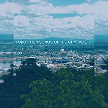 Forgotten Songs of the City, Vol. 1