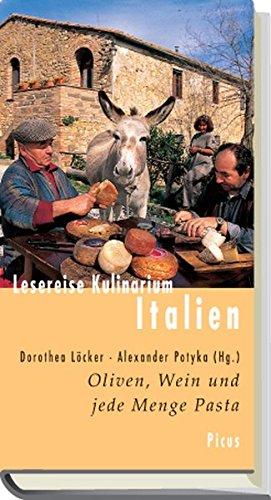 Lesereise Kulinarium Italien: Oliven, Wein und jede Menge Pasta (Picus Lesereisen)