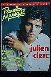 Paroles & Musique 1985 04 n° 49 JULIEN CLERC ETIENNE DAHO ELLIOTT MURPHY Pauline JULIEN 300 pour FELA