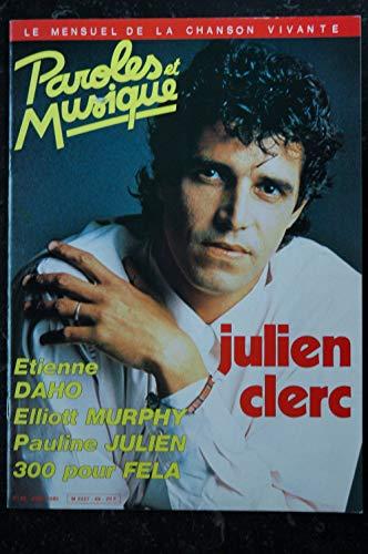 Paroles & Musique 49 * 1985 04 * JULIEN CLERC ETIENNE DAHO ELLIOTT MURPHY Pauline JULIEN 300 pour FELA