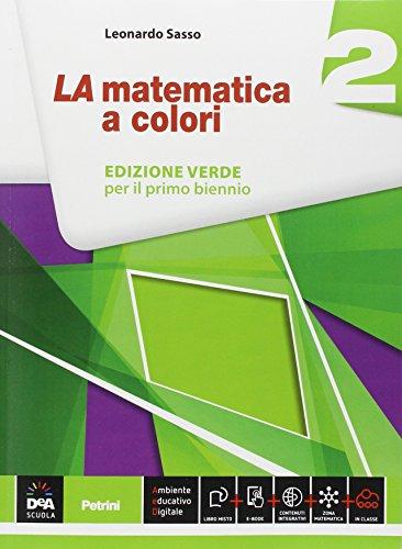 La matematica a colori. Ediz. verde. Per le Scuole superiori. Con e-book. Con espansione online (Vol. 2)