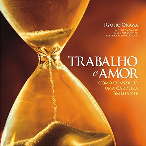 Trabalho e Amor [Work and Love] audiobook cover art