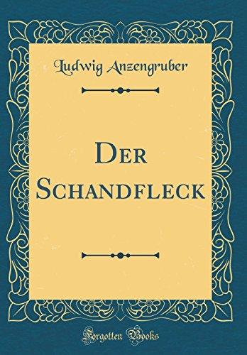 Der Schandfleck (Classic Reprint)