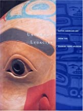Uncommon Legacies: Native American Art from the Peabody Essex Museum
