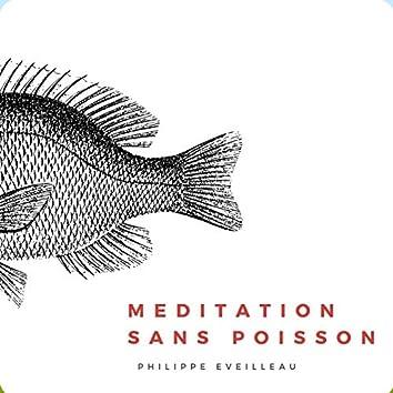 Meditation sans poisson