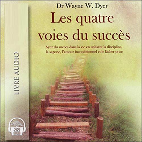 成功的四大途径-运用纪律,智慧,无条件的爱和放手成功生活