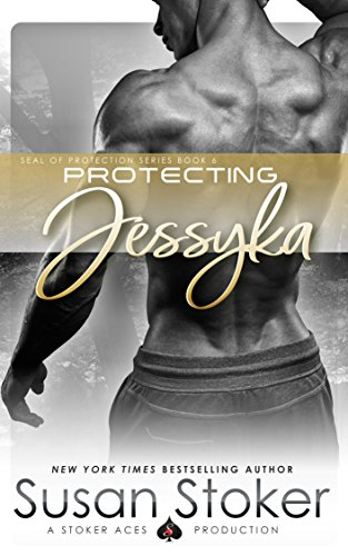 Protecting Jessyka (SEAL of Protection Book 6)