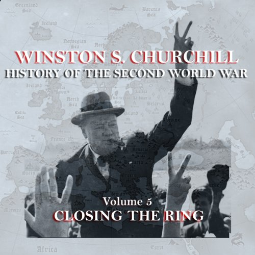 Winston S. Churchill: The History of the Second World War, Volume 5 - Closing the Ring audiobook cover art