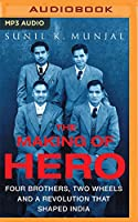 The Making of Hero: Four Brothers, Two Wheels & a Revolution That Shaped India