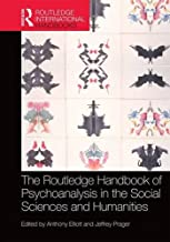 The Routledge Handbook of Psychoanalysis in the Social Sciences and Humanities (Routledge International Handbooks)