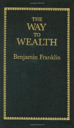 WAY TO WEALTH (Books of American Wisdom)