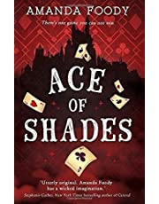 Ace Of Shades: The gripping first novel in a new series full of magic, danger and thrilling scandal when one girl enters the City of Sin: Book 1 (The Shadow Game series)