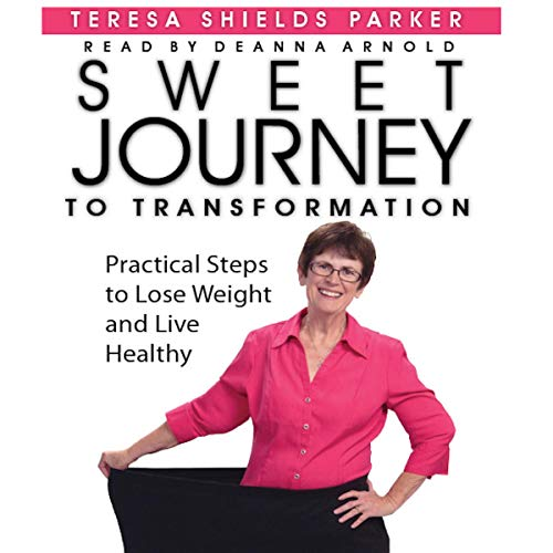 Sweet Journey to Transformation: Practical Steps to Lose Weight and Live Healthy cover art